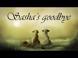 Sasha's goodbye - COMPLETE MAP
