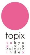 Tokyo Pop Culture Index [topix]
