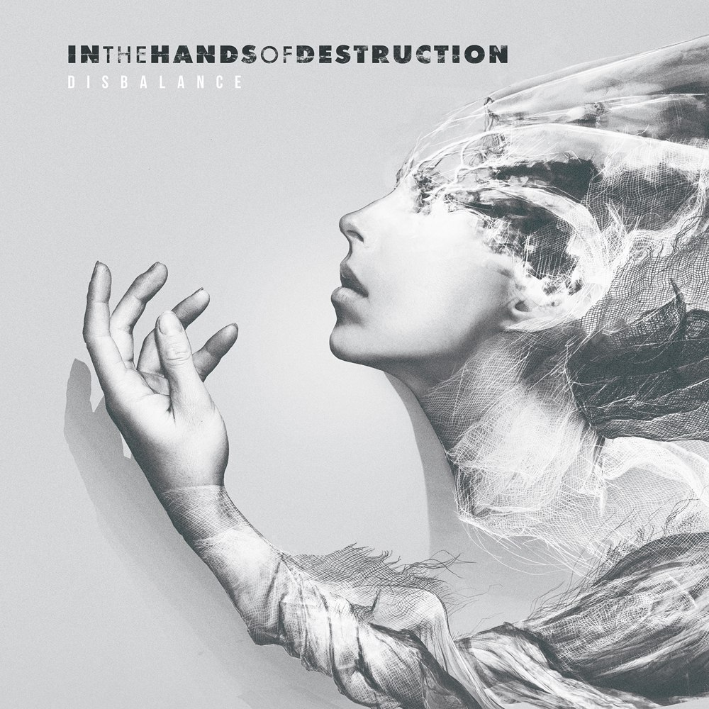 In The Hands Of Destruction - Disbalance (2018)