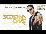 14.07 | SCREAM ONE | VILLA MAISON