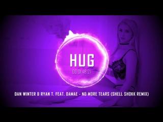 Dan Winter Ryan T. feat. Damae - No More Tears (Shell Shokk Remix)
