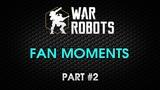 War Robots. Fan Moments. Part-2.