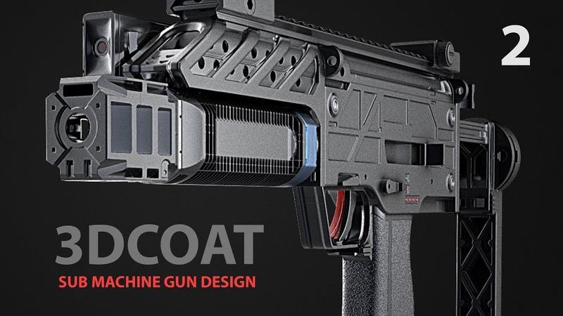 3D Coat Sub Machine Gun Design - Part 2