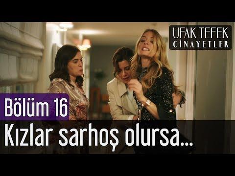 Ufak Tefek Cinayetler 16. Bölüm - Kızlar Sarhoş Olursa...