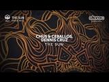 Chus Ceballos, Dennis Cruz - The Sun - Vocal Mix