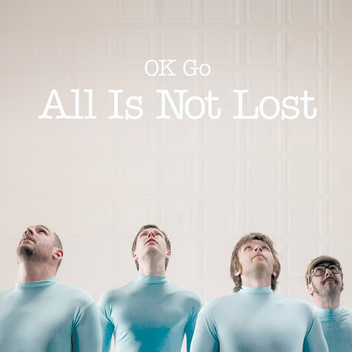 Ok Go альбом All Is Not Lost