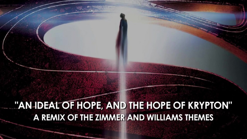 Man of Steel Theme_ An Ideal of Hope - Remix of Zimmers Williams Themes