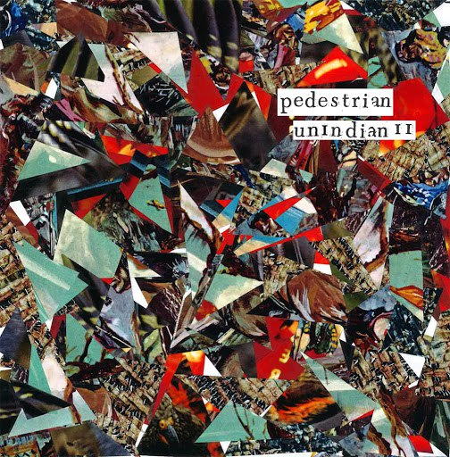 Pedestrian альбом unIndian II