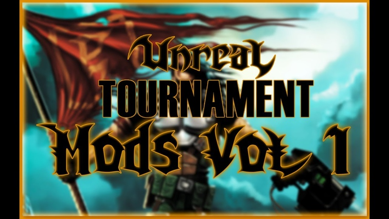 Unreal Tournament Mods VOL 1