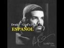 Drake - Gods Plan Español