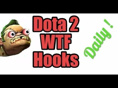 Dota 2 WTF Hooks Daily - Not luck, just skill