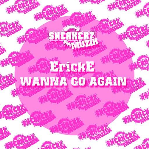 Erick E альбом (Wanna) Go Again