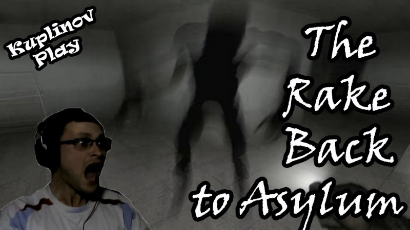 Kuplinov Play – The Rake Back to Asylum – Он бегает! Он бегает!!