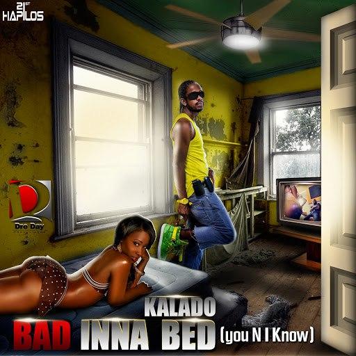 Kalado альбом Bad Inna Bed