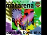 Los Del Rio - Macarena (1995) Bayside Boys Mix