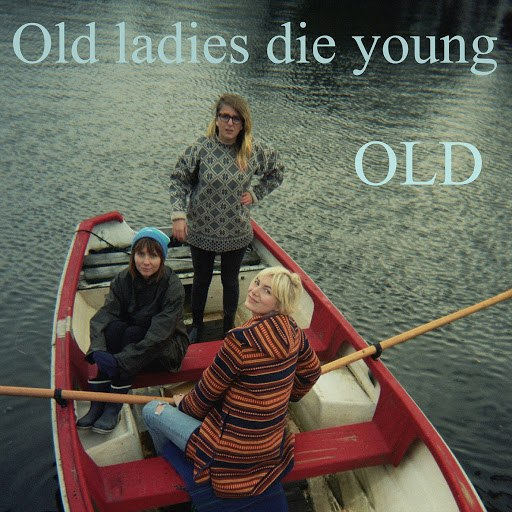 Old альбом Old Ladies Die Young