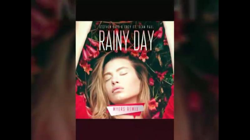 [Preview] Stephen Oaks CRZY ft. Sean Paul - Rainy Day (Myers Remix)