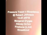 Pressure Traxx x Slowdance Margaret Dygas, Alexey Orlov, Finetune (live) and Einzelkind.