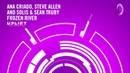 Ana Criado Steve Allen and Solis Sean Truby Frozen River Extended Mix Uplift Lyrics