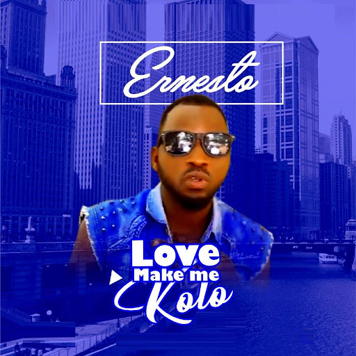 Ernesto альбом Love Make Me Kolo