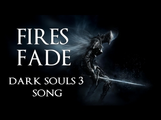 DARK SOULS SONG_ Fires Fade by Miracle Of Sound ft Sharm