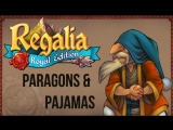 Regalia Of Men and Monarchs Paragons and Pajamas