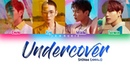 SHINee 샤이니 'Undercover' Lyrics Color Coded Han Rom Eng