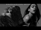 Rihanna, Dua Lipa - Dont Let Him In (Explicit)