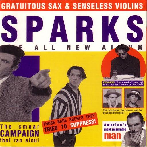 Sparks альбом Gratuitous Sax & Senseless Violins