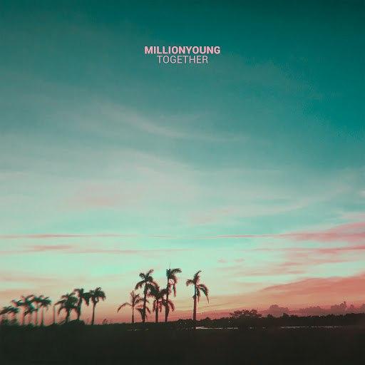 Millionyoung альбом Together