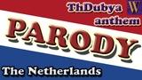 Wilhelmus (The Netherlands) Parody, ThDubya