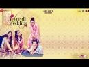 Песня Bhangra Ta Sajda - из фильма Veere Di Wedding - Карина,Сонам,Свара