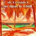 Mr. E Double V - No time to Chill Vol. 15 - Mister E Double V