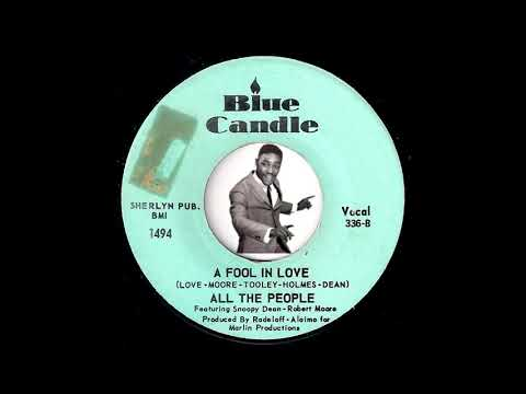 All the People ft. Snoopy Dean Robert Moore - A Fool in Love [Blue Candle] 1972 Crossover Soul 45