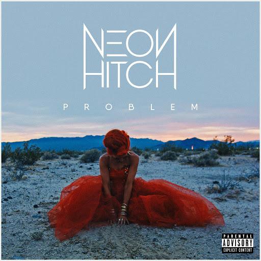 Neon Hitch альбом Problem