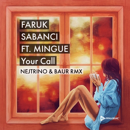Faruk Sabanci ft Mingue - Your Call (Nejtrino Baur Remix)