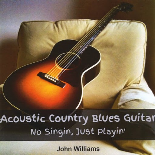 John Williams альбом Acoustic Country Blues Guitar - No Singin, Just Playin'
