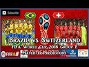 Brazil vs Switzerland | FIFA World Cup 2018 Group E | Match 11 Predictions FIFA 18