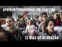 12 dias de ocupação em Curitiba - Apoio internacional à Lula