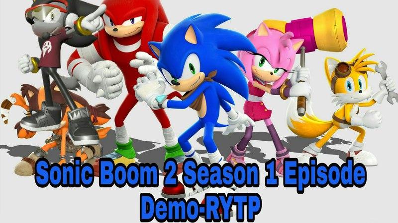 Sonic Boom 2 сезон 1 серия Демо или мини-RYTP