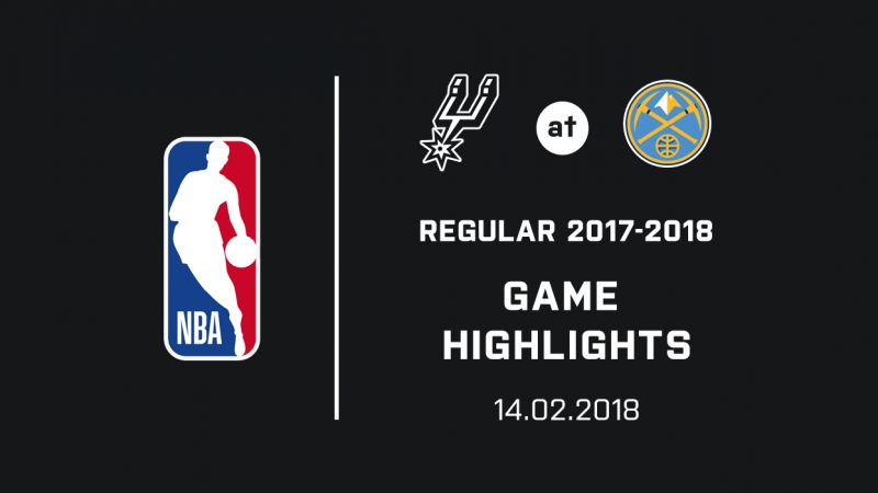 Spurs at Nuggets Highlights (14.02.2018)