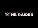 Shadow of the Tomb Raider — Первый тизер игры 2018