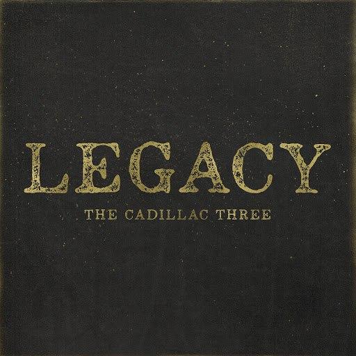 The Cadillac Three album Legacy