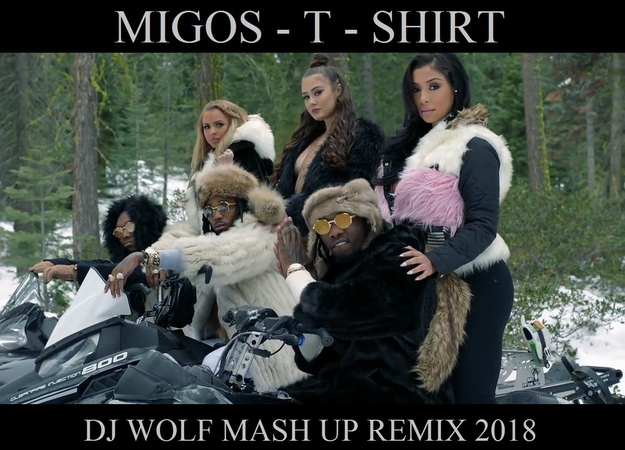 MIGOS - T - SHIRT ( DJ WOLF MASH UP REMIX 2018 )