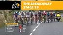 The breakaway Stage 15 Tour de France 2018