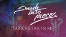 Smash Into Pieces - Superstar In Me (Lyric Video)