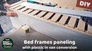 Decorating bed frames with plastic panels. Final touches in my van conversion paneling sleeping area