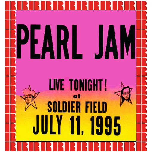 Pearl Jam альбом Soldier Field, Chicago, July 11th, 1995 (Hd Remastered Edition)