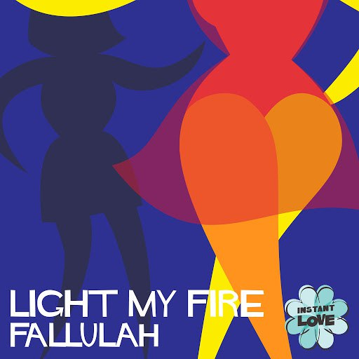 Fallulah альбом Light My Fire (Instant Love)