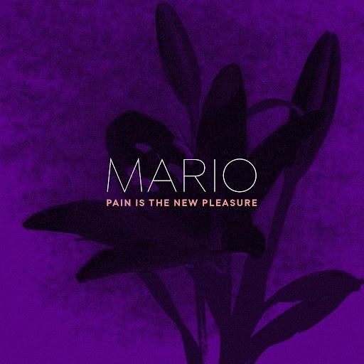 Mario альбом Pain Is the New Pleasure